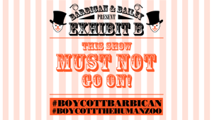 Promotional poster advocating a boycott of the 'Exhibit B-Human Zoo' project.
