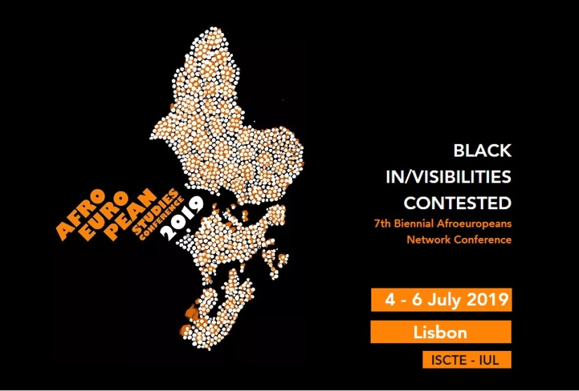 Afroeuropeans: Black In/Visibilities Contested – 7th Network Conference, Lisbon, Portugal, 4-6 July 2019